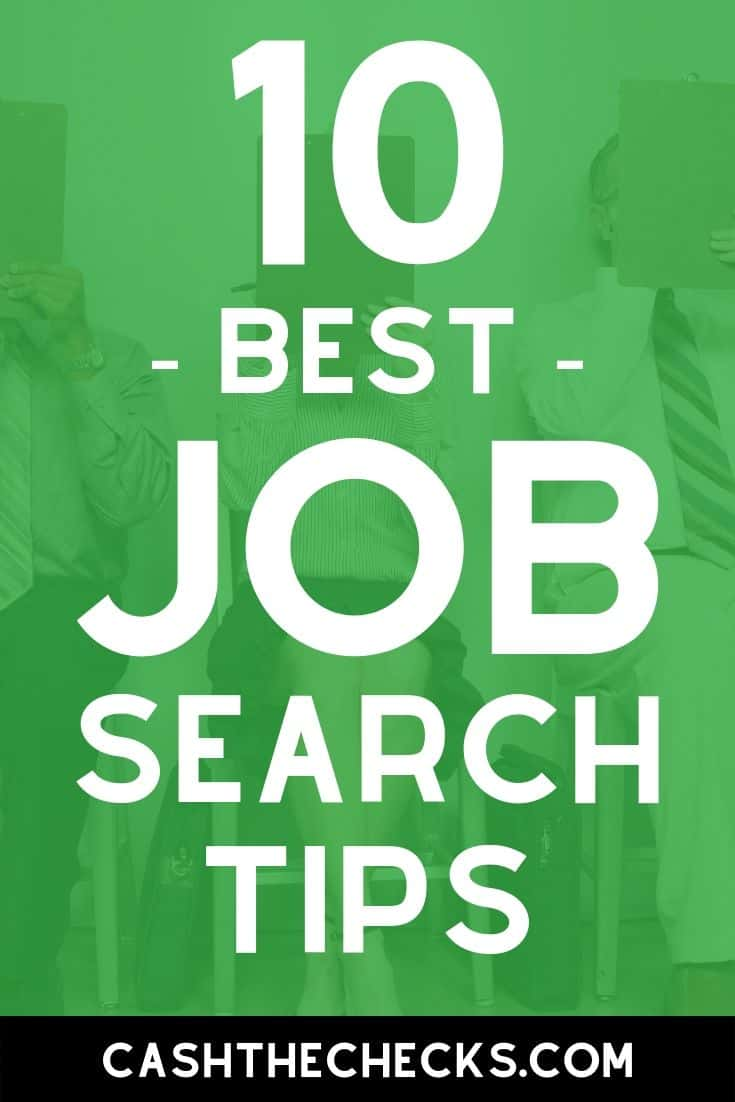 Looking for a job? Here are the 10 best job search tips. #jobsearch #jobs #resume #cashthechecks