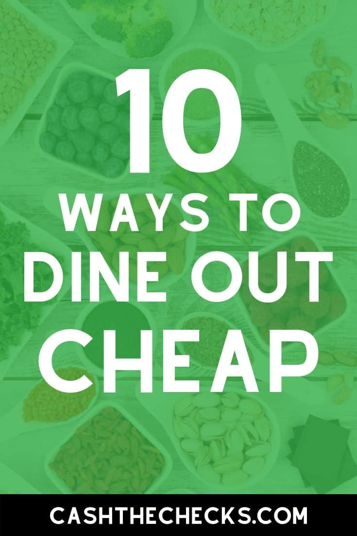 Want to eat out at restaurants and save money? Here are 10 ways to dine out cheap. #personalfinance #cashthechecks
