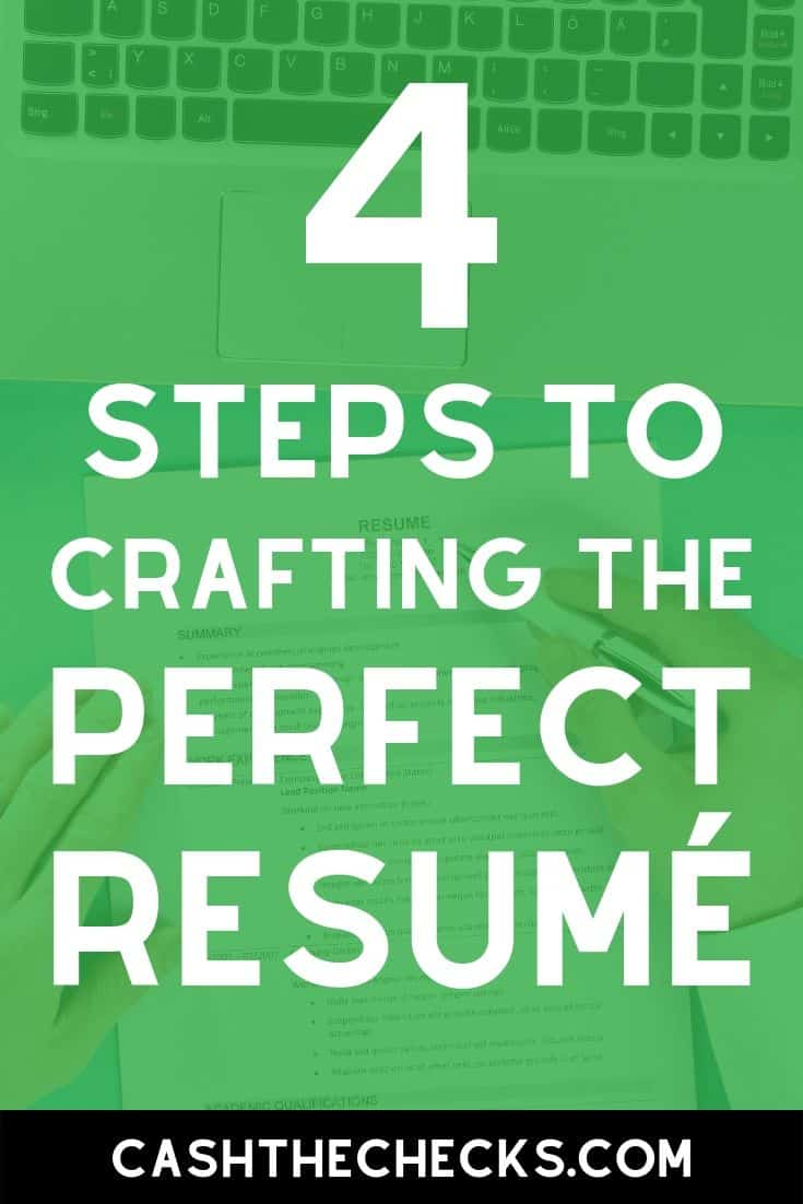 4 steps to crafting the perfect resume to land your perfect job. #jobs #resume #cashthechecks