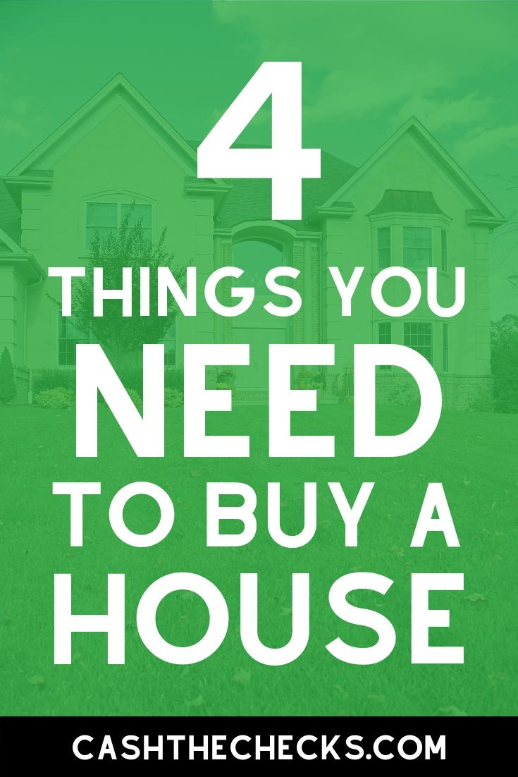 Want to buy a house? Make sure you have everything from your credit score to income proof ready. Here are 4 things you need to buy a house. #house #credit #realestate #cashthechecks