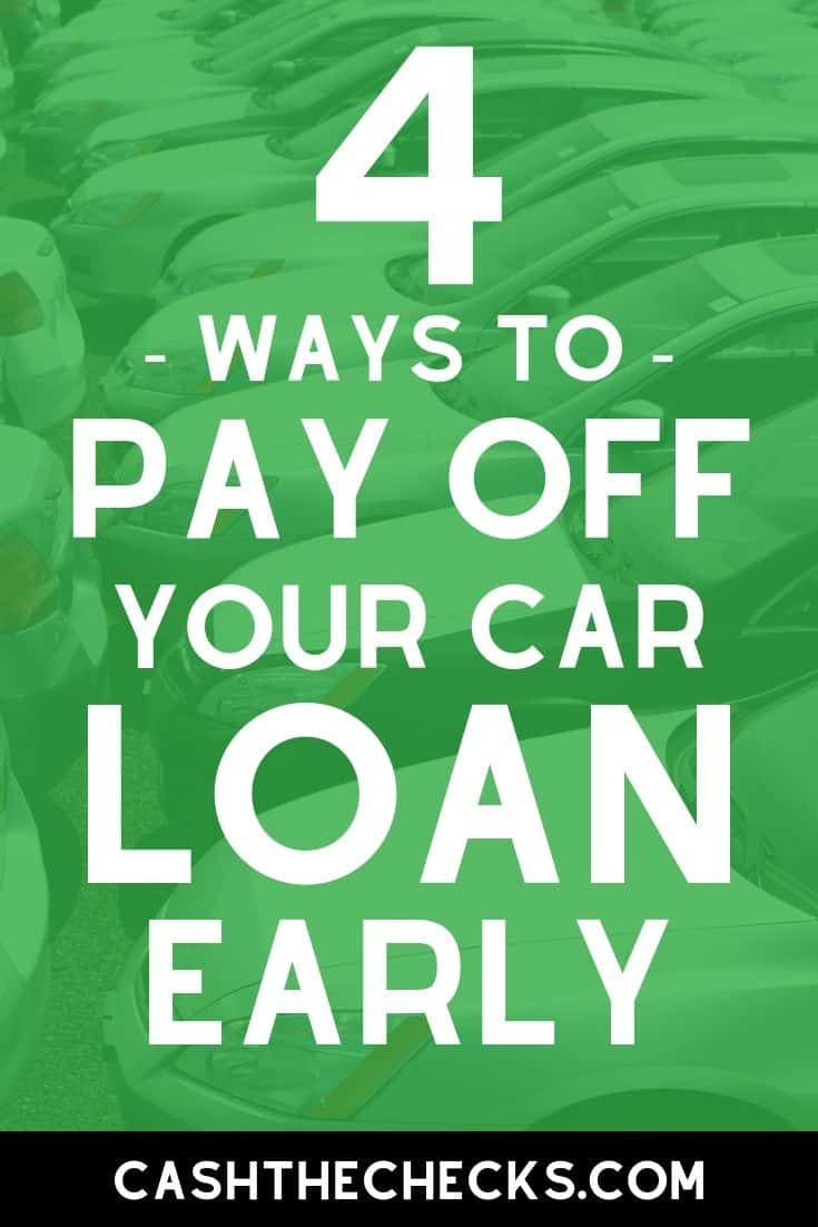 Sick of having to pay off your car loan? Here are 4 ways to pay off your car loan early. #carloan #autoloan #cars #cashthechecks