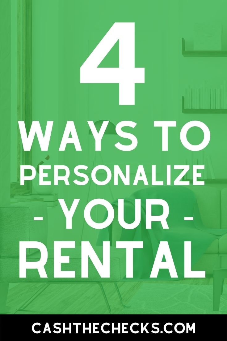 4 ways to personalize your rental home without losing your deposit. #rentalhome #cashthechecks