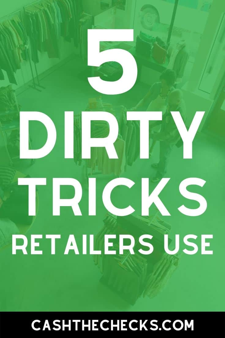 Here are 5 dirty tricks retailers use to get you to spend more money at the store. #overspending #personalfinance #finance #cashthechecks