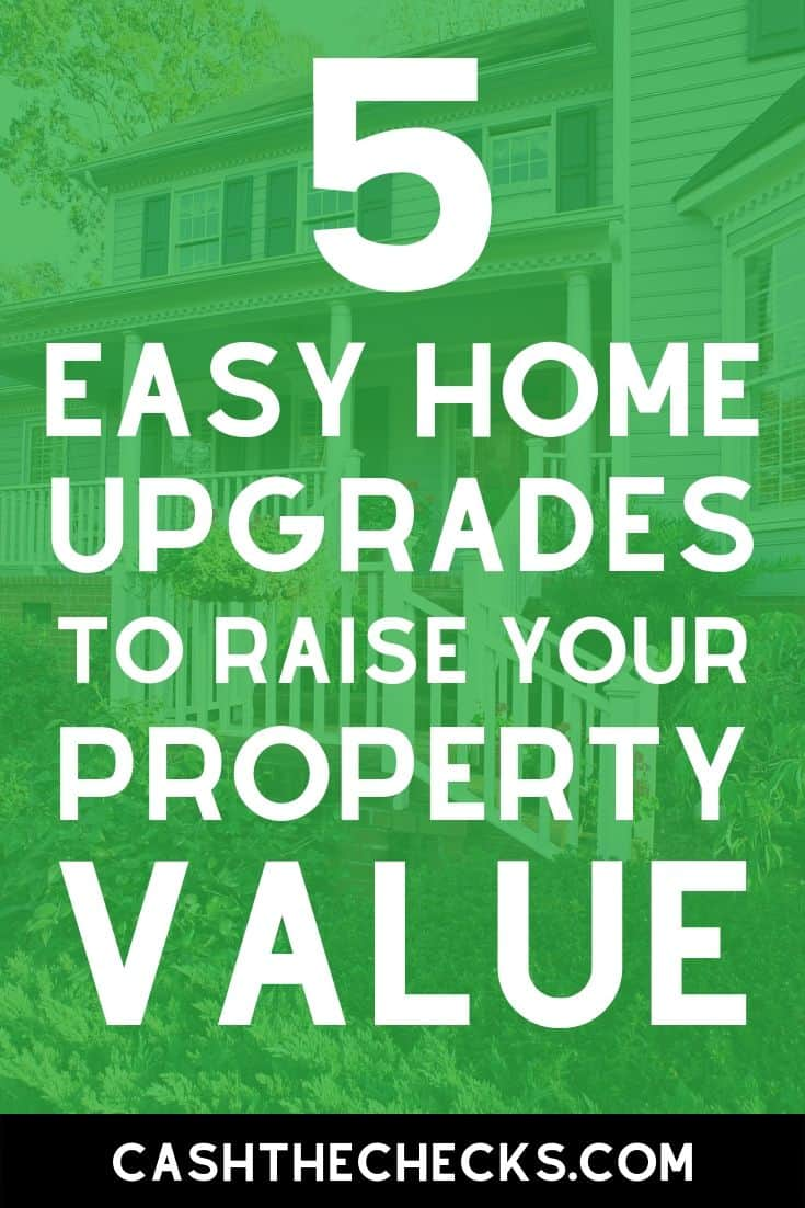 5 easy home upgrades to raise your property values before selling your home. #mortgage #house #cashthechecks