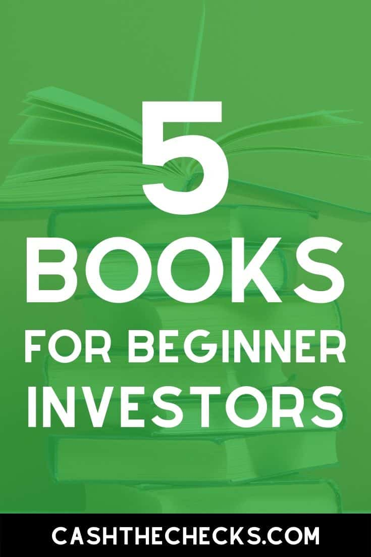 5 books for beginner investors. #goodreads #investing #personalfinance #cashthechecks