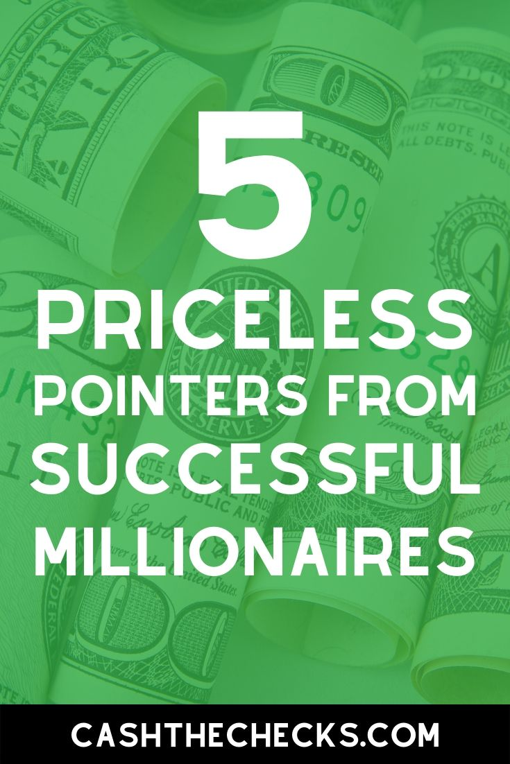 5 priceless pointers from successful millionaires. #millionaire #rich #makemoney #motivation #cashthechecks