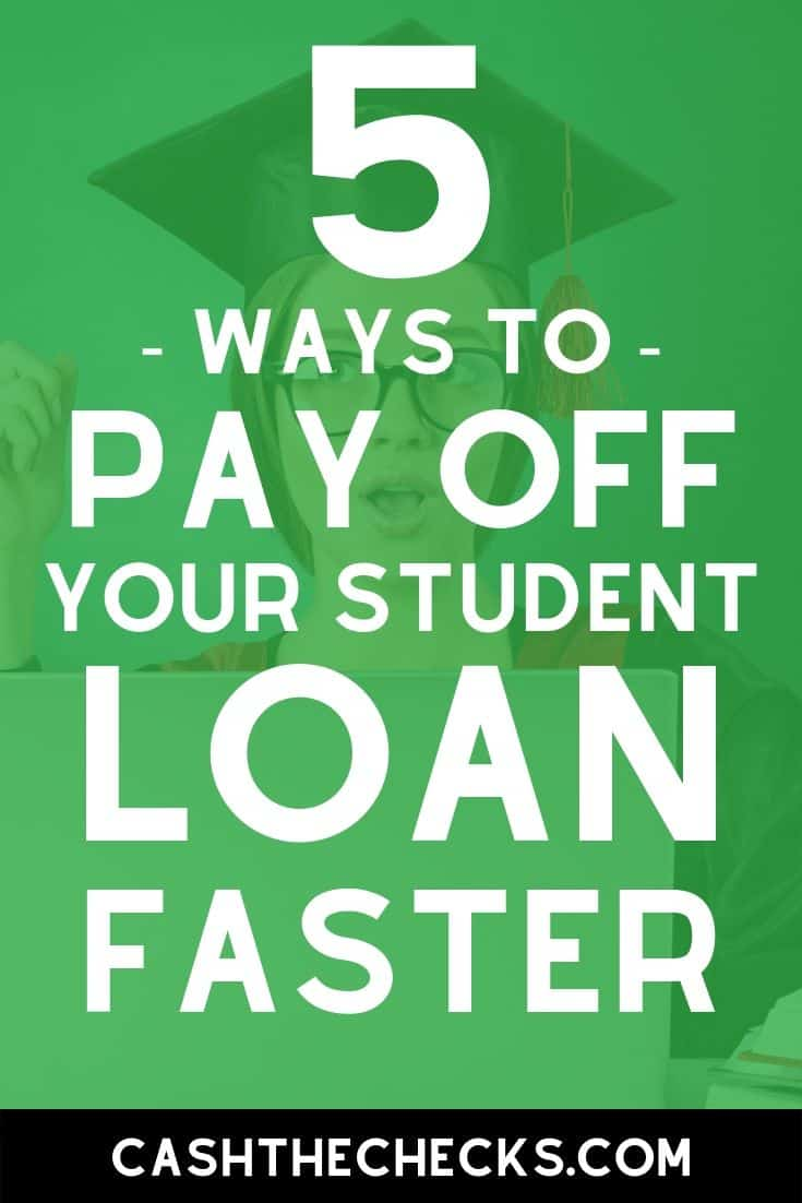 Sick of having too much student loan debt? Here are 5 ways you can pay off your student loan faster. #studentloan #studentloans #loans #cashthechecks