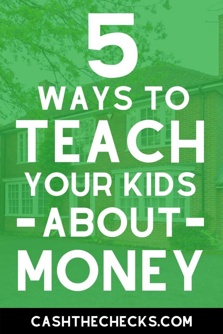 How to teach your kids about money. Teaching kids about money management and finances is so important. Find out 5 ways you can teach your children about money here. #kids #money #finances #cashthechecks