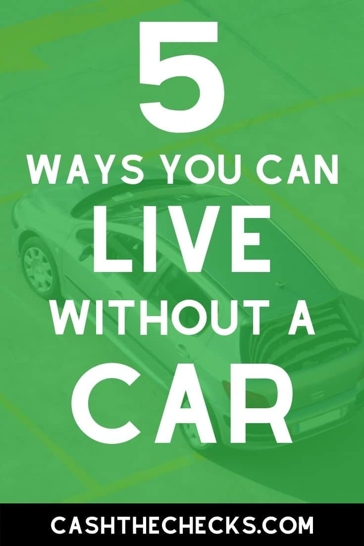 5 ways you can live without a car. #cashthechecks
