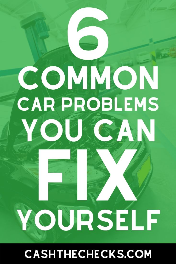 You don\'t have to take the car to the auto mechanic for everything. You can fix your car yourself sometimes. Here are 6 common car problems you can fix yourself. #cars #personalfinance #cashthechecks