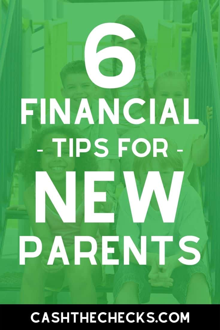 Are you going to be a new parent? Here are 6 financial tips for new parents. #newparents #personalfinance #moneytips #cashthechecks