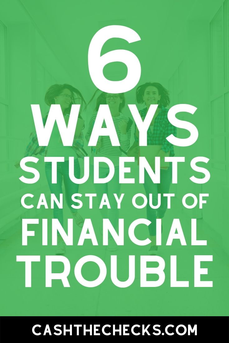 6 ways students can stay out of financial trouble. #students #personalfinance #cashthechecks