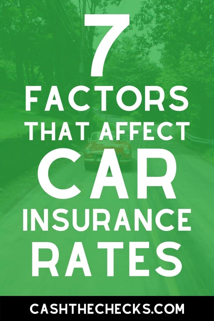 Want to get cheap car insurance? Here are 7 factors that can affect your car insurance or auto insurance rates. #autoinsurance #carinsurance #insurance #personalfinance #cars #cashthechecks