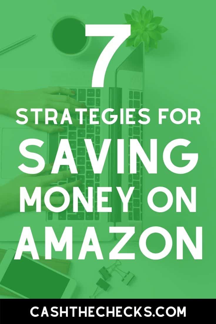 How to save money on Amazon. Use these 7 strategies to start saving money on your Amazon online shopping. #savemoney #shopping #amazon #cashthechecks