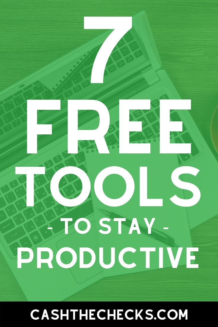 7 free tools to stay productive. #lifehack #lifehacks #blogging #cashthechecks