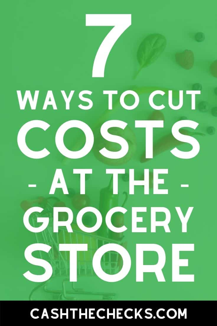 How to cut costs at the grocery store. Get my savings tips to save money on groceries. #groceries #savemoney #personalfinance #cashthechecks