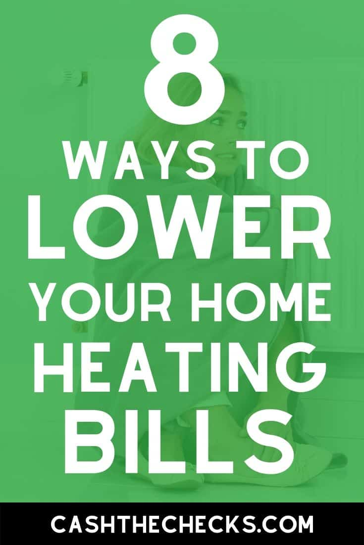 How to cut costs on home heating bills this winter. Here are 8 heating bill reduction tips. #heating #homeheating #bills #utilities #cashthechecks