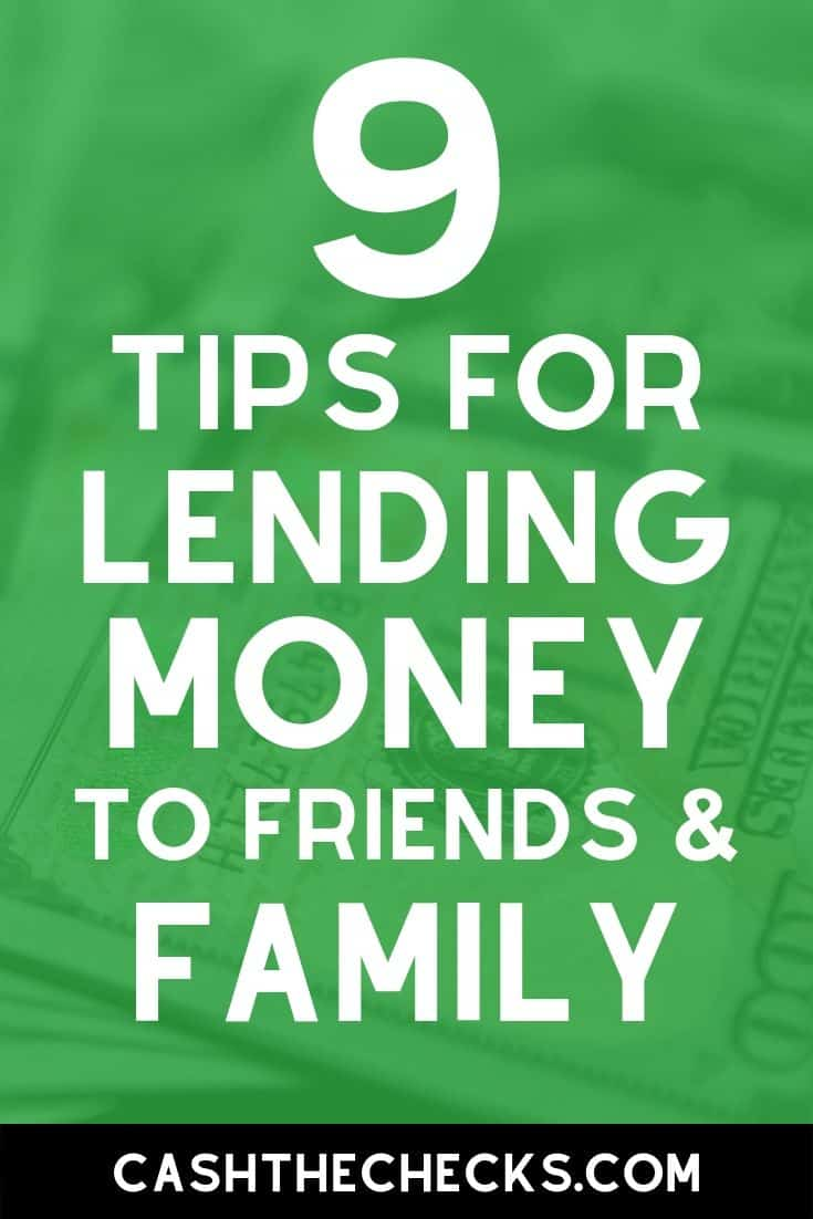 Should you lend money to friends and family? Here are 9 tips for loaning or lending money to family. #lending #money #moneytips #personalfinance #cashthechecks