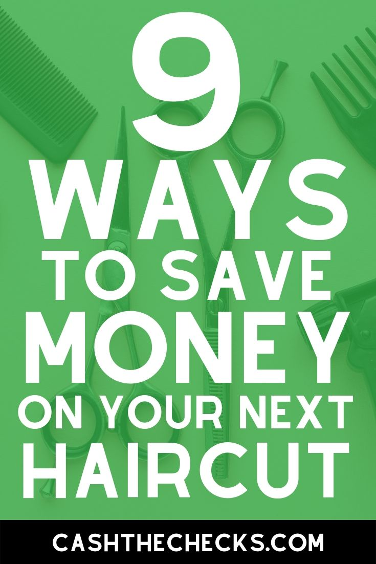 9 ways to save money on your next haircut. #haircut #savingmoney #personalfinance #cashthechecks