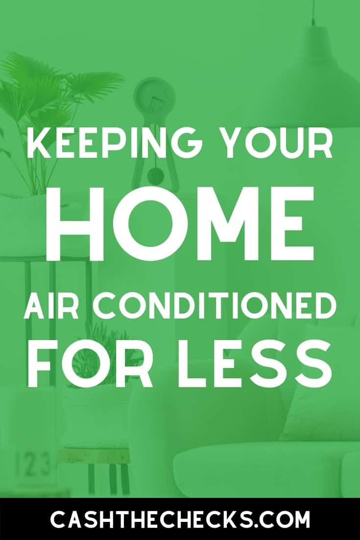 Cost cutting tips to keep your home air conditioned for less. Let\'s save on home cooling and home heating bills! #personalfinance #savemoney #homeowners #cashthechecks
