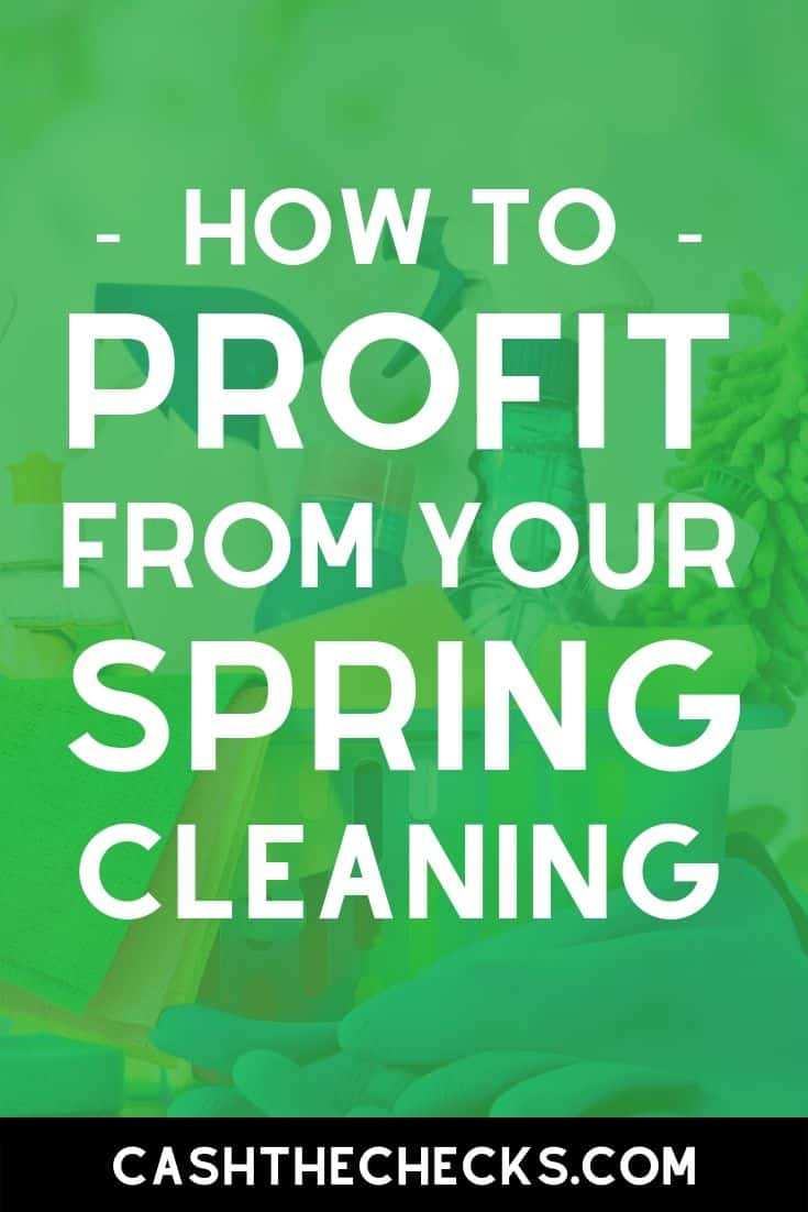 How to make money from your spring cleaning. #springcleaning #makemoney #sidehustle #cashthechecks