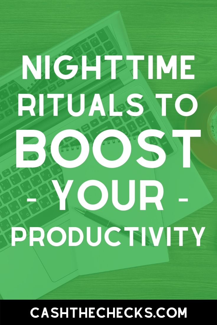 Nighttime rituals to boost your productivity. #entrepreneur #cashthechecks