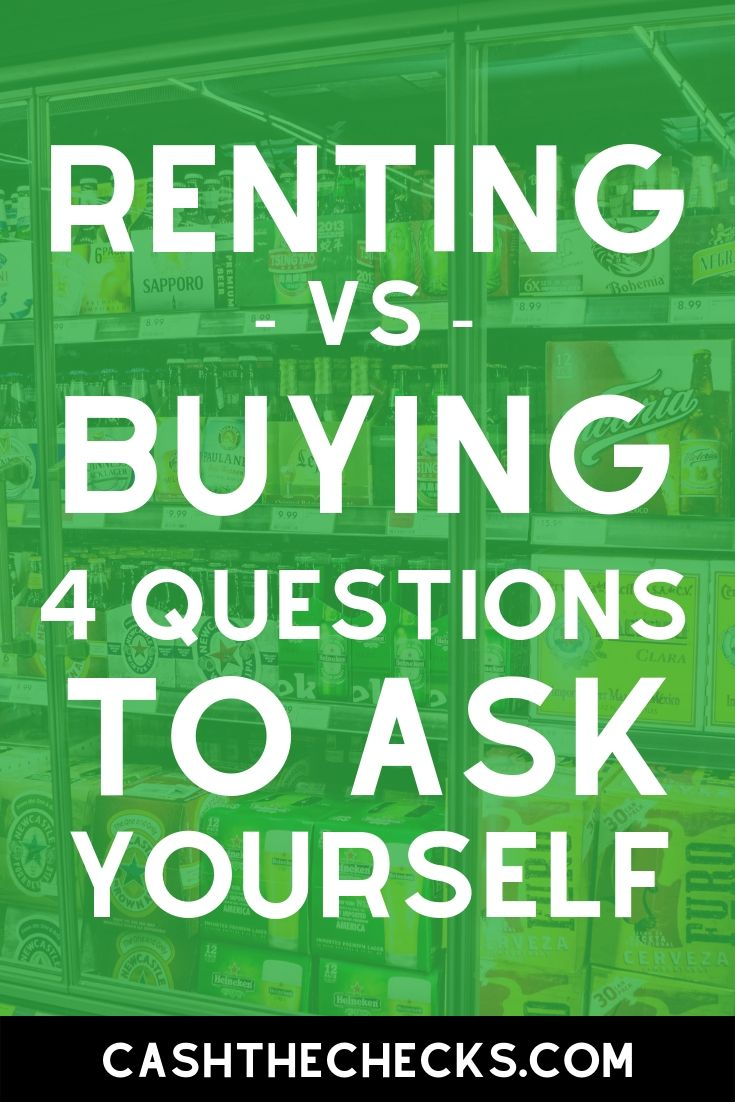 Should you rent a house or buy a house instead? This is: Renting vs buying: 4 questions to ask yourself. #renting #buyahouse #realestate #personalfinance #cashthechecks