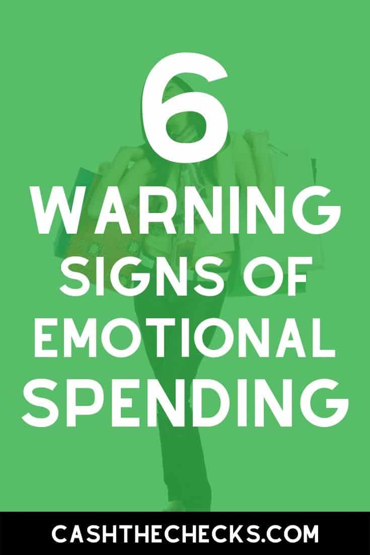 Do you spend too much money? If you have a problem with overspending (or know someone who overspends a lot), here are the 6 warning signs of emotional spending to look out for. #overspending #spending #money #finance #cashthechecks