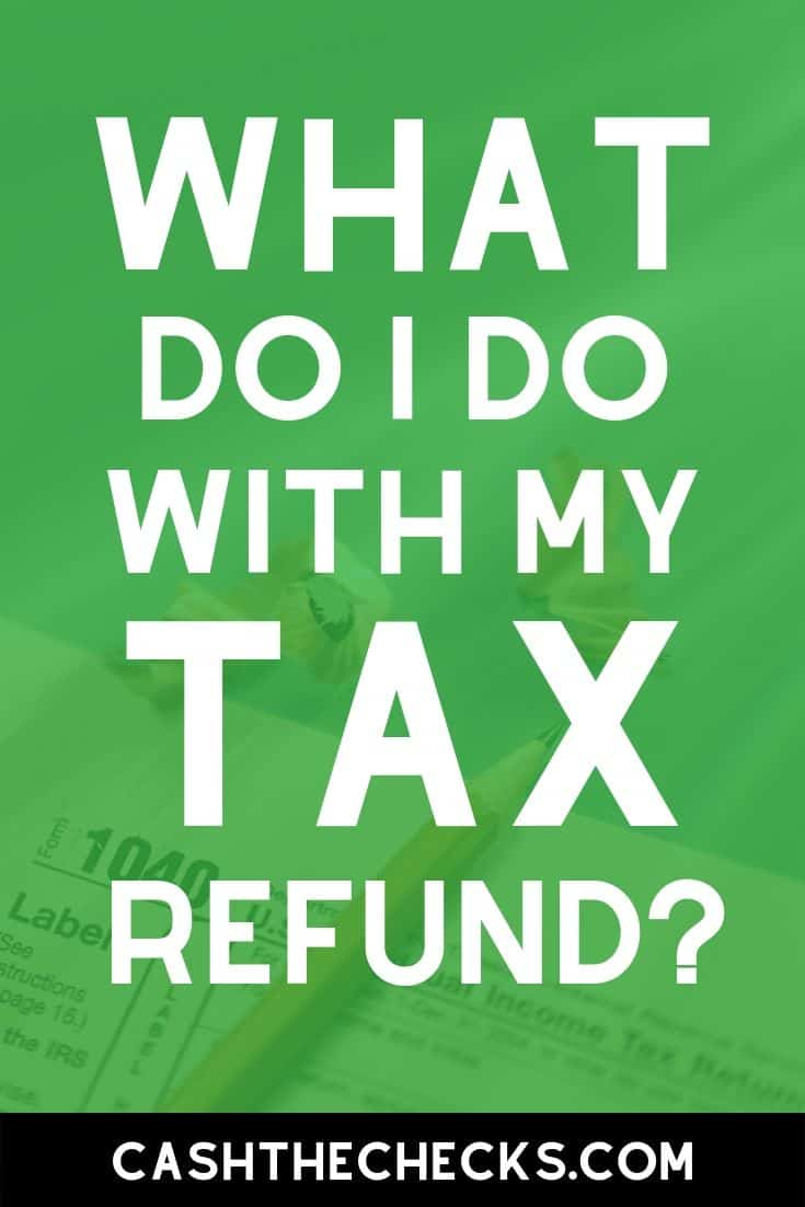 What do I do with my tax refund? If you have a question about what to do with your tax refund, look here for suggestions on how to handle this unexpected money from the IRS. #irs #taxes #money #cashthechecks