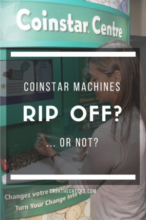 CoinStar Machines - Rip Off Or Not?