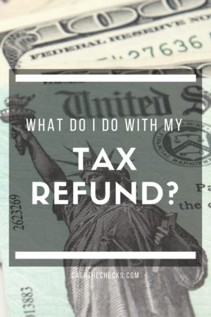 What Do I Do With My Tax Refund?