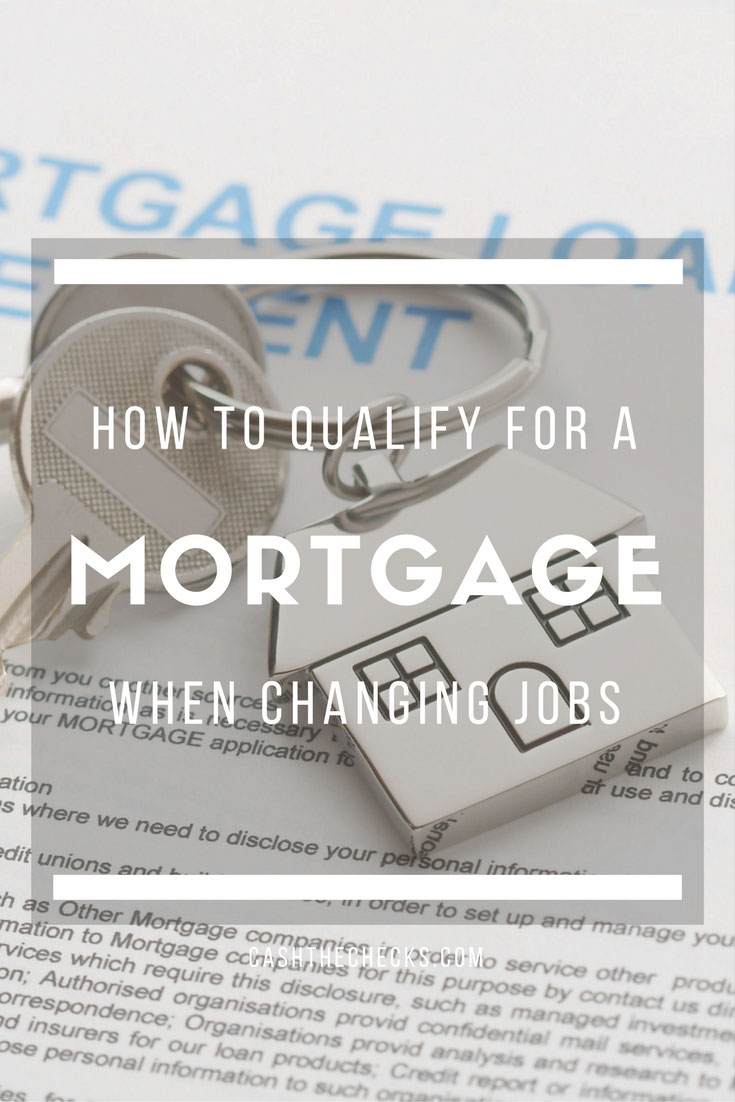 How To Qualify For A Mortgage When Changing Jobs