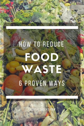 How To Reduce Food Waste: 6 Proven Ways